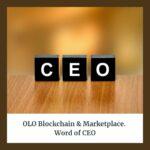 OLO Blockchain & Marketplace. Word of CEO
