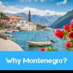 Why Montenegro?